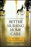 Insider's Guide to Better Nursing Home Care
